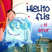 Hielito Flis y el Amor - Giannina Canale Aguilar- Guadalupe Aguilar,Kubli - Ediciones Selectas Diamante