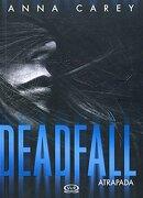 Deadfall Atrapada - Anna Carey - Vergara & Riba