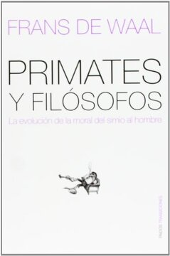portada Primates y Filósofos: La Evolución de la Moral del Simio al Hombre (Transiciones)