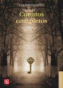 Cuentos Completos - Carlos Fuentes - Fondo de Cultura Económica USA
