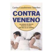 Contraveneno - Ing. Carlos Cuauhtémoc Sánchez - Editorial Diamante