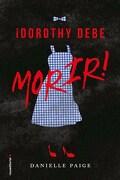 Dorothy Debe Morir - Danielle Paige - Roca Editorial