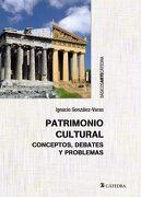 Patrimonio Cultural: Conceptos, Debates y Problemas (Básicos Arte Cátedra) - Ignacio González-Varas - Ediciones Cátedra