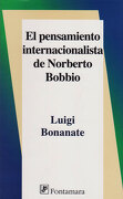 El Pensamiento Internacionalista de Norberto Bobbio - Luigi Bonanate - Fontamara
