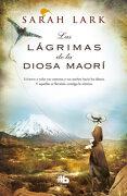 Las Lágrimas de la Diosa Maorí - Sarah Lark - B De Bolsillo