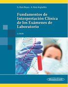 Fundamentos de Interpretación Clínica de los Exámenes de Laboratorio - Alejandro Ruiz Argüelles Guillermo Ruiz Reyes - Editorial Médica Panamericana S.A.