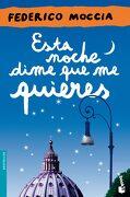Esta Noche Dime que me Quieres - Federico Moccia - Booket