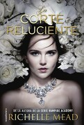 La Corte Reluciente - Richelle Mead - Roca Editorial