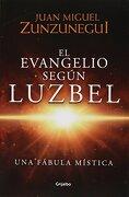 Evangelio Según Luzbel, el - Juan Miguel Zunzunegui - Penguin Random House
