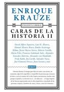 Caras de la Historia ii (Ensayista Liberal 3) - Enrique Krauze - Debate