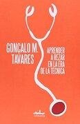 Aprender a Rezar en la era de la Técnica - Goncalo M Tavares - Editorial Almadía S.C.