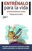 Entrénalo Para la Vida (Plataforma Actual) - Cristina Gutiérrez - Plataforma Editorial