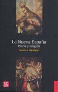 La Nueva España: Patria y Religión - David A. Brading - Fondo De Cultura Económica