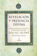 Revelación Presencia Divina: Comentario Coránico y  Poesía Mística del? Ayj Al-? Alāwī (Espiritualidad (Almuzara)) - Juan José González Rodríguez - Almuzara
