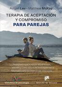 Terapia de Aceptación y Compromiso Para Parejas. Guía Clínica Para Utilizar Mind (Biblioteca de Psicología) - Avigail Lev - Desclée De Brouwer