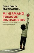 Mi Hermano Persigue Dinosaurios - Giacomo Mazzariol - Nube De Tinta