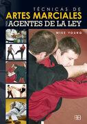 Técnicas de Artes Marciales Para Agentes de la ley - Mike Young - Arkano Books