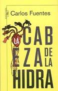 La Cabeza de la Hidra - Carlos Fuentes - Alfaguara