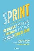 Sprint Resolver Problemas y Probar Nuevas Ideas en Solo Cinco Dias - Jake// Knapp - Conecta