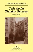 Calle de las Tiendas Oscuras - Patrick Modiano - Anagrama