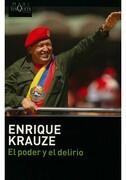 Poder y el Delirio, el - Enrique Krauze - Tusquets Editores