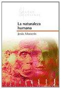 La Naturaleza Humana (Gran Austral) - Jesús Mosterín - Espasa