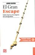 El Gran Escape. Salud, Riqueza y el Origen de la Desigualdad - Angus Deaton - Fondo De Cultura Economica