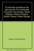El Concreto Armado en las Estructuras - Vicente Perez Alama - Editorial Trillas Sa De Cv