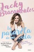 Pasarela de mi Vida, la - Jacky Bracamontes - Grijalbo