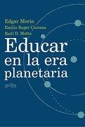 Educar en la era Planetaria - Edgar Morin - Gedisa