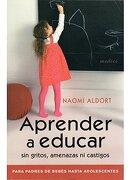Aprender a Educar - Naomi Aldort - Medici