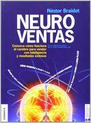 Neuroventas Conozca Como Funciona el Cerebro Para Vender con Inteligencia y Resultados exi - Nestor Braidot - Granica