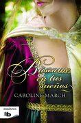 Búscame en tus Sueños - Caroline March - B De Bolsillo