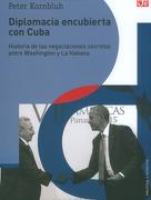 Diplomacia Encubierta con Cuba - William M. Loegrande - Fondo De Cultura Económica
