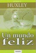 Un Mundo Feliz - Aldous Huxley - Casa Editorial Boek Mexico