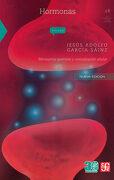 Hormonas. Mensajeros Químicos y Comunicación Celular - Jesús Adolfo García Sáinz - Fondo De Cultura Económica