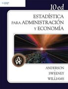 Estadistica Para Administracion y Economia - David Anderson; Robert Johnson; Thomas Williams; Dennis J. Sweeney - Cengage Learning Editores S.A. De C.V.
