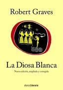 La Diosa Blanca: Una Gramática Histórica del Mito Poético (Alianza Literaria (Al)) - Robert Graves - Alianza