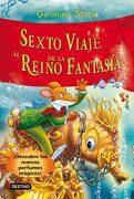 Sexto Viaje al Reino de la Fantasía - Geronimo Stilton - Destino Infantil & Juvenil