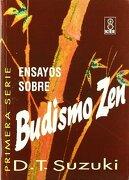 Ensayos Sobre Budismo zen - Daisetz Teitaro Suzuki - KIER