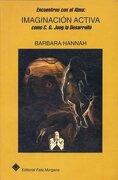 Encuentros con el Alma: Imaginación Activa, Como C. G. Jung la Desarrolló - Barbara Hannah - Fatamorgana