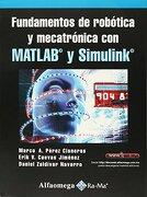 Fundamentos de Robotica y Mecatronica con Matlab y Simulink - Marco A. Perez - Alfaomega