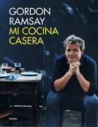 Mi Cocina Casera - Gordon Ramsay - Grijalbo