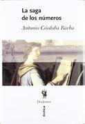 La Saga de los Numeros - Antonio Cordoba Barba - Editorial Crítica