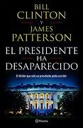 Presidente ha Desaparecido, el - Bill; Patterson, James Clinton - Planeta