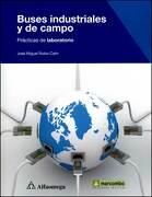 Buses Industriales y de Campo - Prácticas de Laboratorio - Rubio; Miguel - Alfaomega Grupo Editor