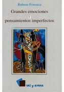 Grandes Emociones y Pensamientos Imperfectos - Rubem Fonseca - Cal Y Arena