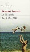 La Distancia que nos Separa - Renato Cisneros - Planeta Publishing