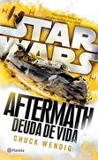 Star Wars. Aftermath 2. Deuda de Vida - Chuck Wendig - Planeta