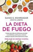 Dieta de Fuego, la - Kristin G. Kshirsagar Suhas/Loberg - Grijalbo